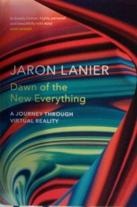Dawn of the New Everything Jaron Lainier
