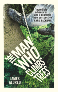The Man who Climbs Trees James Aldred